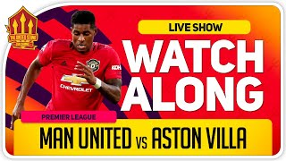 MANCHESTER UNITED vs ASTON VILLA | With The Drawty Devil & TUS Team LIVE