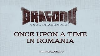 Dragonu - Once upon a time in Romania