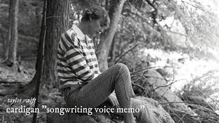 "Taylor Swift - cardigan ""songwriting voice memo"" (high quality)"