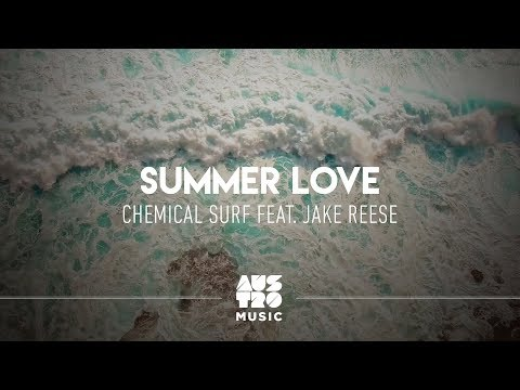 Chemical Surf feat. Jake Reese - Summer Love (Clipe Oficial)