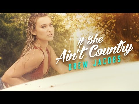 Drew Jacobs - If She Ain't Country (Official Music Video)