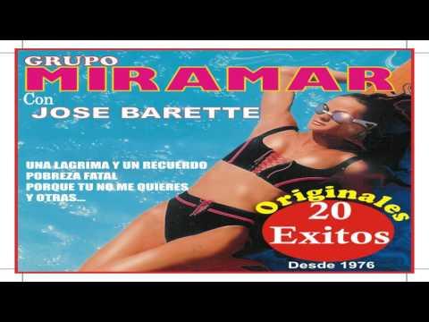 """♫♫♫""""Grupo Miramar"""" 20 EXITOS ♫♫♫ (VOZ DE JOSE BARETTE)"""