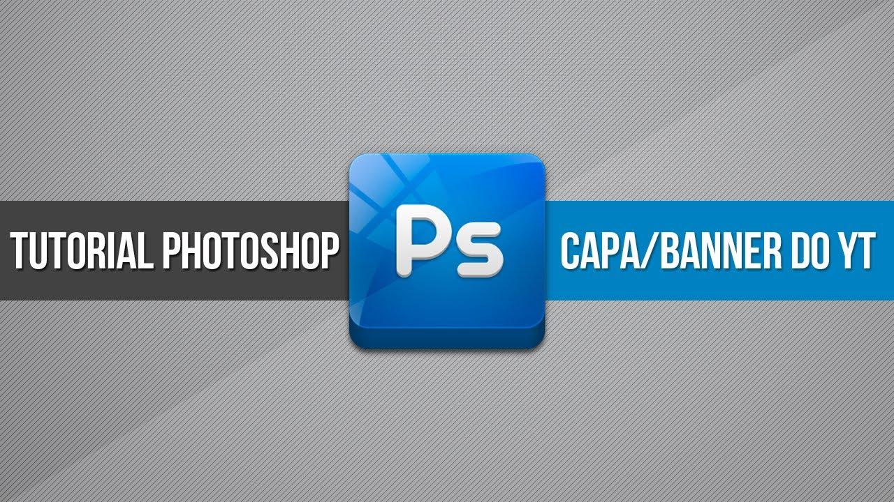 Tutorial Photoshop: Como Fazer A Capa/banner