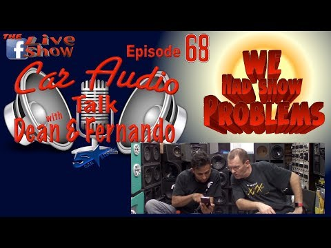 We had show problems  Car Audio Talk the Facebook live show episode 68