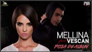 Repeat youtube video Mellina feat. Vescan - Poza de Album (Official Single)