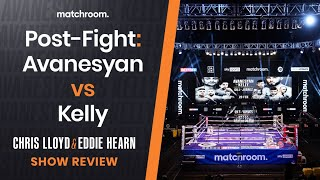 Post-Fight: David Avanesyan vs Josh Kelly review ft Hearn & Benn