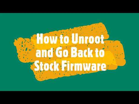 How to Unroot Android Device and Go Back to Stock Firmware
