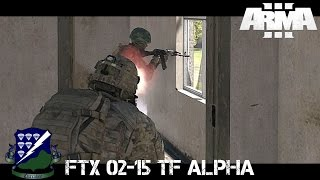 "FTX 02-15 TF Alpha - ""The Meatgrinder"" - ArmA 3 Gameplay"
