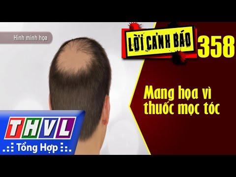 THVL | Lời cảnh báo – Kỳ 358: Mang họa vì thuốc mọc tóc