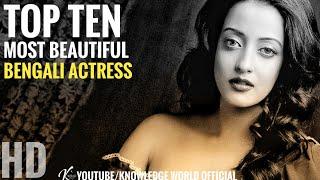 Top Ten Most Beautiful Bengali Actress In India 2020