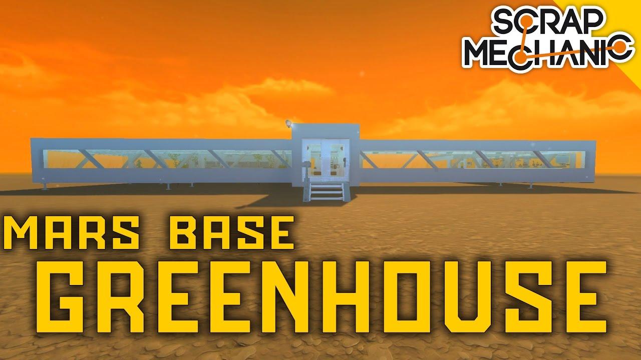 GREENHOUSE On Mars Base, Scap Mechanic #109 - YouTube
