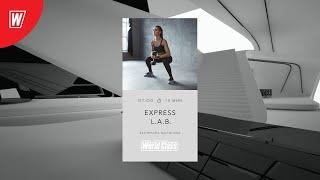 EXPRESS L A B с Екатериной Малыгиной 17 июля 2020 Онлайн тренировки World Class