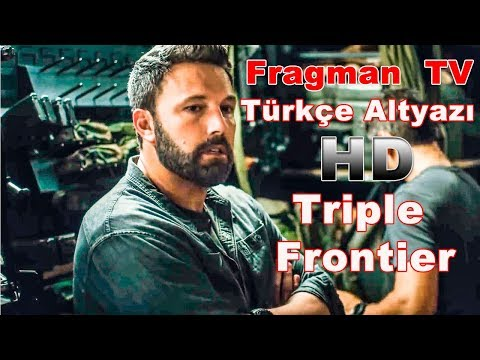 Triple Frontier 2019 – Türkçe Altyazı – Fragman TV