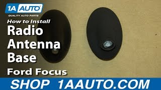 How To Install Replace Radio Antenna Base 2000-07 Ford Focus
