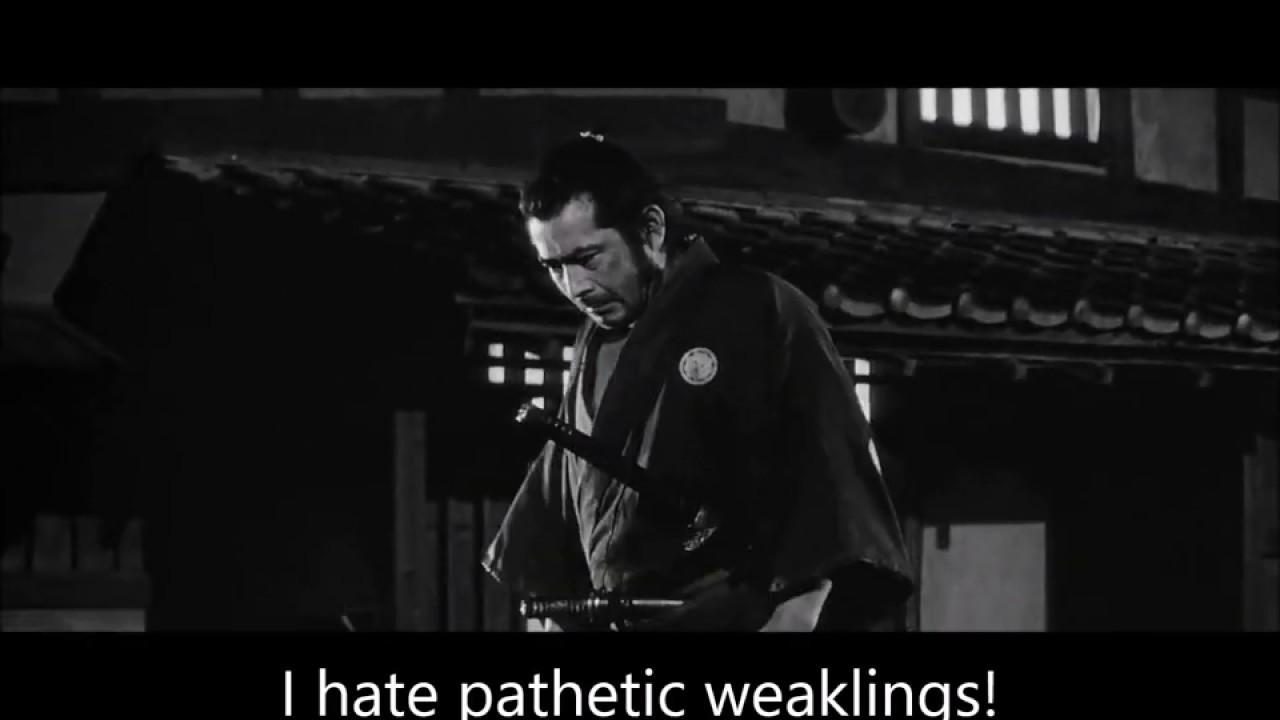 Toshiro Mifune Quote I Hate Pathetic Weaklings Start Crying And I Ll Kill You Yojimbo Scene Youtube