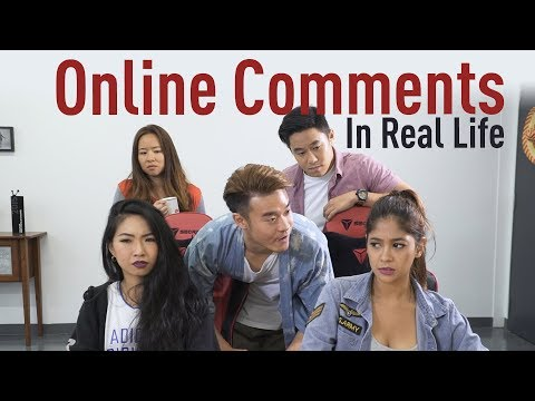 Online Comments In Real Life