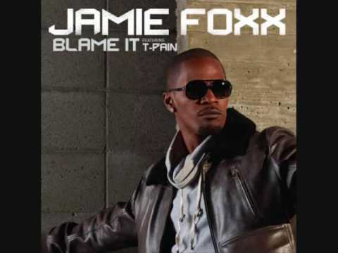 Jamie Foxx feat T-Pain - Blame It (On the Alcohol) *with lyrics*
