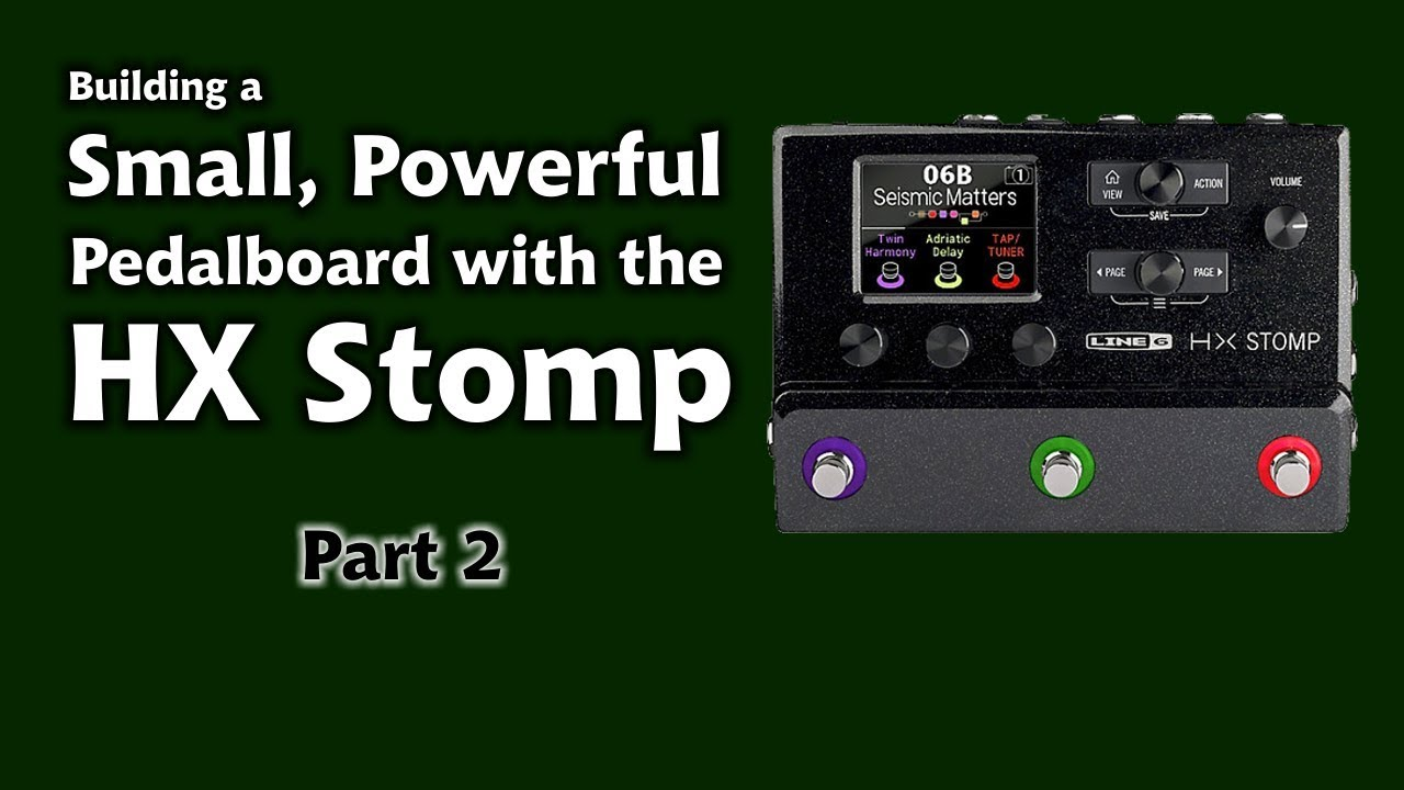 Building HX Stomp Pedalboard Part 2: MIDI and Expression
