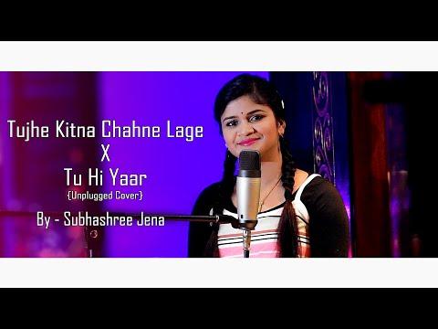 tujhe-kitna-chahne-lage-x-tu-hi-yaar-mera-||-subhashree-jena-||-unplugged-cover