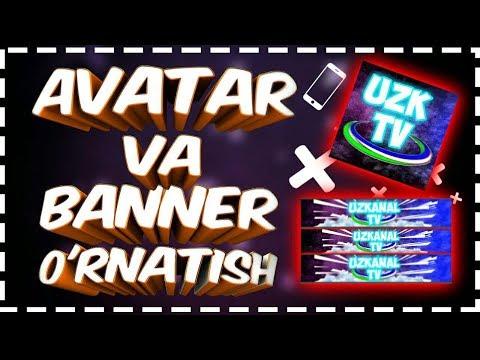YOUTUBE KANALGA AVATAR VA BANNER O'RNATISH HD