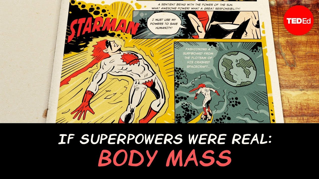 What If Superpowers Were Real A Series Of Ted Ed Lessons Explores The Science Of Flight Super Speed Invisibility And More Ted Blog