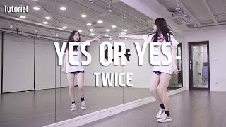 TWICE (트와이스) - YES or YES Dance Tutorial / Tutorial by HyeWon Cho (Mirror Mode)