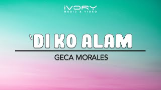 Geca Morales - Di Ko Alam (Official Lyric Video)