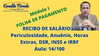 Folha De Pagamento, C/ Periculosidade, AnuÊnio, Horas Extras, Dsr, Inss E Irrf: 14