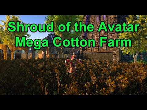Adventure, Mega Cotton Farming and Fun - Shroud of the Avatar - Join Us