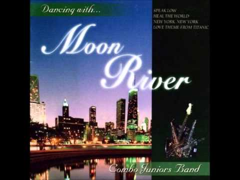 My heart will go onDancing with Moon RiverCombo Junior Band