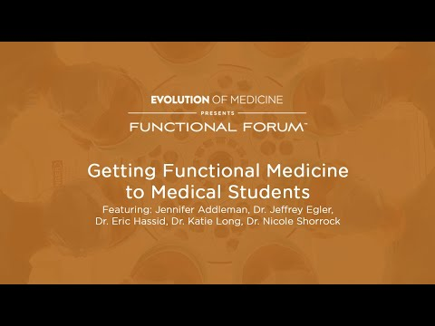 March 2020 Functional Forum: Getting Functional Medicine to Medical Students
