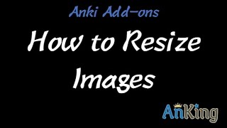 Anki: How to Reṡize Images