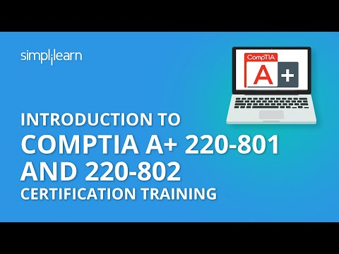 Introduction To CompTIA A+ 220-801 And 220-802 Certification Training | Simplilearn