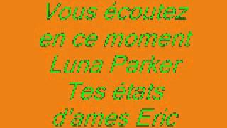 Video Luna Parker Tes etats d