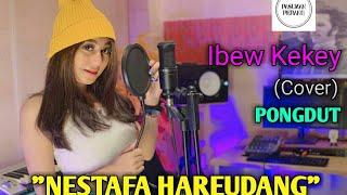 Download lagu Nestafa hareudang (Cover) Ibew Kekey versi pongdut koplo lirik lagu