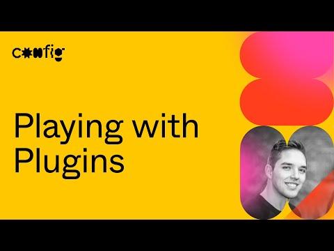 Playing with Plugins - Jordan Singer (Config 2021)