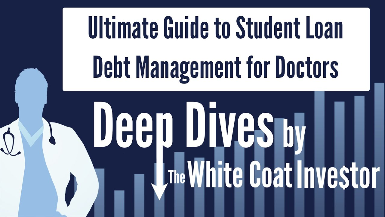 Ultimate Guide to Student Loan Debt Management for Doctors - The