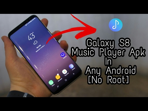 Install Samsung Galaxy S8 Music Player Apk In Any Android |No Root
