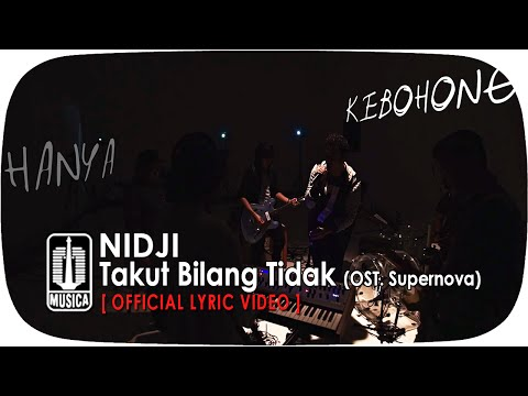NIDJI - Takut Bilang Tidak (OST. Supernova) [Official Video Lyric]