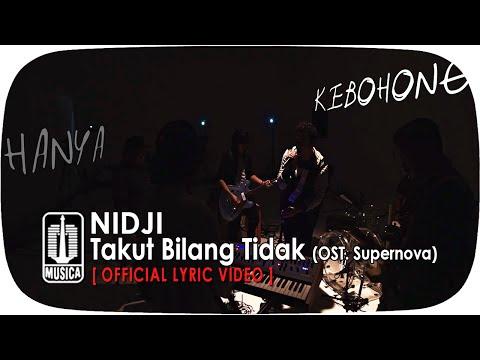 NIDJI - Takut Bilang Tidak (OST. Supernova) [ Lyric]