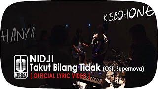 NIDJI - Takut Bilang Tidak [OST. Supernova]|(Official Lyric Video)
