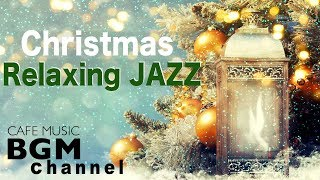 ❄️Christmas Relaxing Jazz - Chill Out Christmas Music - Instrumental Jazz Music