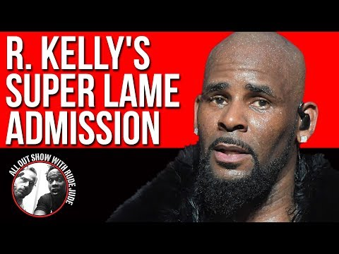 R. Kelly I Admit Breakdown | All Out Show