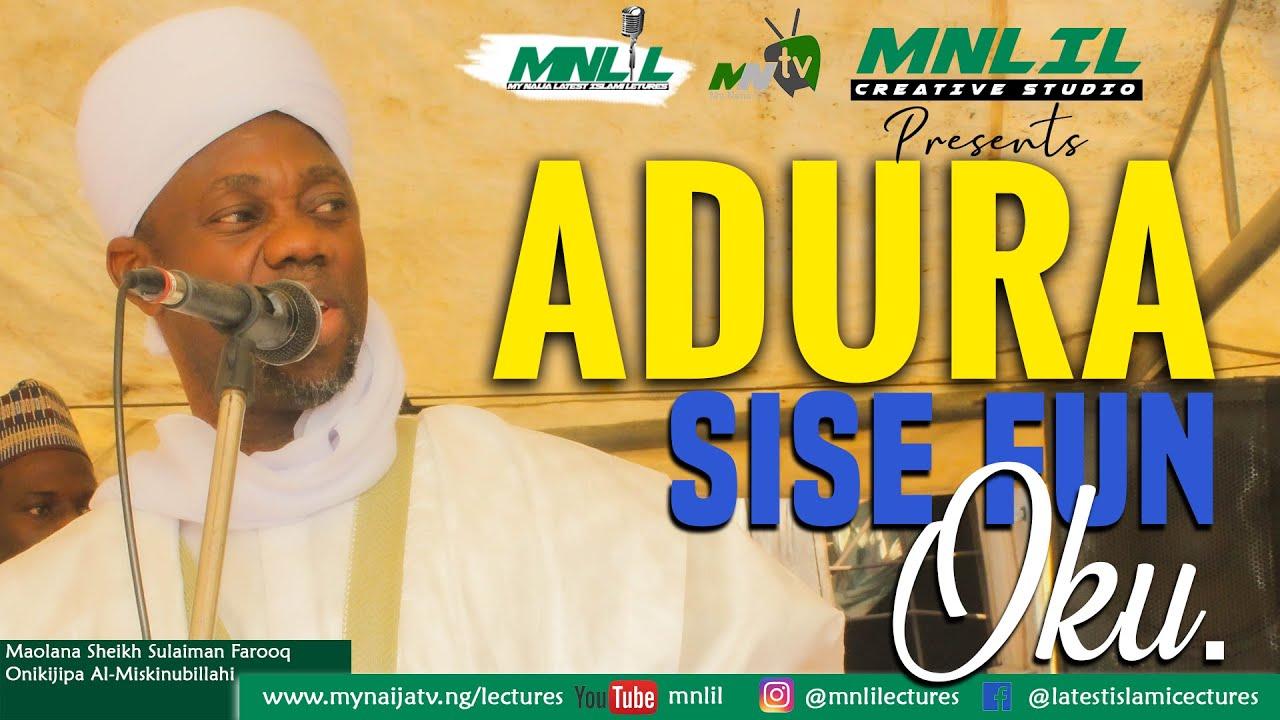 Download ADURA SISE FUN OKU - Maolana Sheikh Sulaiman Faruq Onikijipa Al-Miskinubillahi GRAND MUFTY OF ILORIN