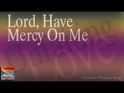 Lord, Have Mercy On Me (Christian Praise and Worship Songs with Lyrics) - Esther Mui