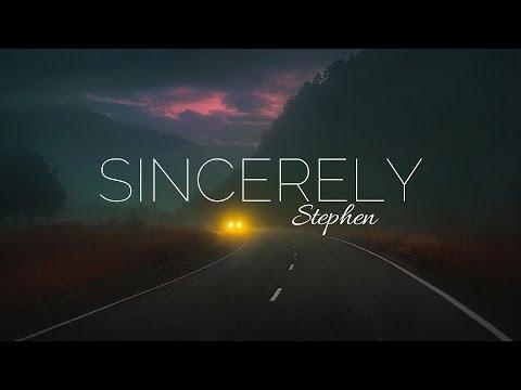Stephen - Sincerely (Lyric Video)