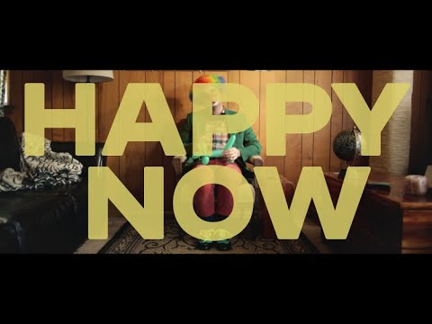 """""""Happy Now"""" 
