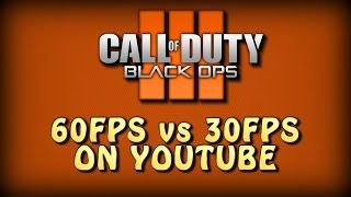 Call Of Duty: Black Ops 3 - 60fps vs 30fps