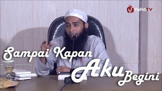 Video Ceramah Islam: Sampai Kapan Aku Begini - Ustadz DR. Syafiq Basalamah, MA. download MP3, 3GP, MP4, WEBM, AVI, FLV Desember 2017