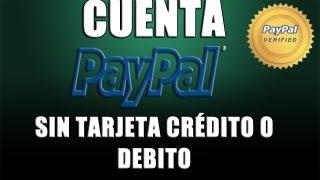 Como Crear Cuenta Paypal Sin tarjeta credito 2015